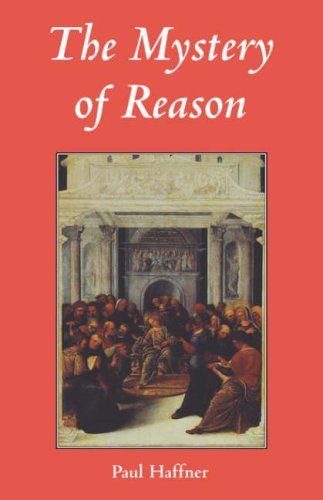 The Mystery of Reason / Paul Haffner