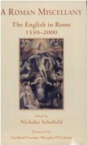 A Roman Miscellany: The English in Rome 1550-2000 / Edited by Nicholas Schofield