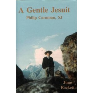 A Gentle Jesuit Philip Caraman SJ 1911-1998 / June Rockett