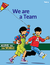 Alive to the World Series / We are a Team: Year 4 TEACHER'S MANUAL
