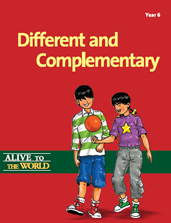 Alive to the World Series / Different and Complimentary: Year 6 TEACHER'S MANUAL