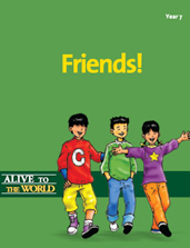 Alive to the World Series / Friends! Year 7 TEACHER'S MANUAL