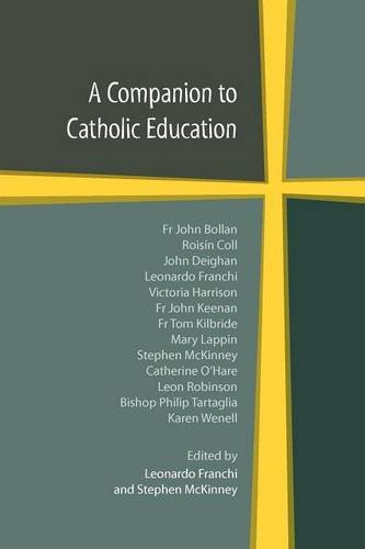 A Companion to Catholic Education / Edited by Leonardo Franchi & Stephen McKinney