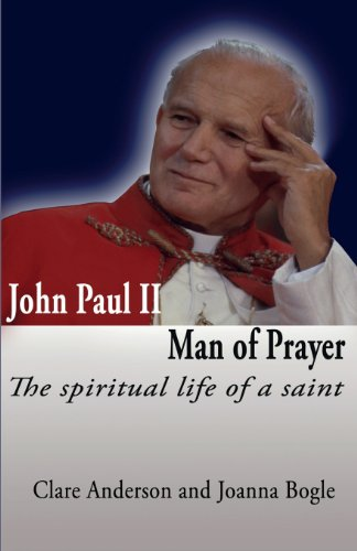 John Paul II: Man of Prayer / Clare Anderson & Joanna Bogle