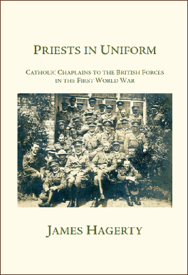 Priests in Uniform : Catholic Military Chaplains in the First World War / James  Hagerty