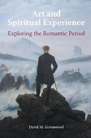 Art and spiritual experience: exploring the Romantic period  / Dr David M. Greenwood