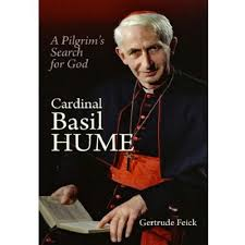 Cardinal Basil Hume  A Pilgrim's Search for God / Gertrude Feick