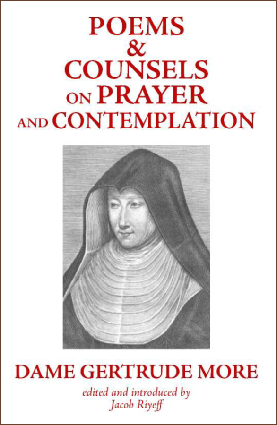 Poems & Counsels on Prayer and Contemplation / Dame Gertrude More