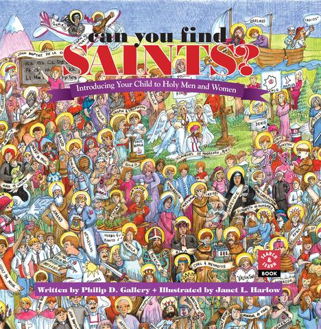 Can You Find Saints?: Introducing Your Child to Holy Men and Women / Philip D. Gallery