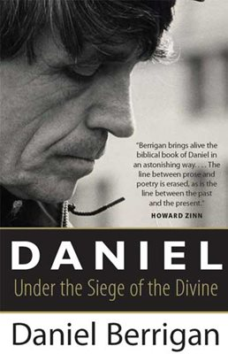 Daniel Under the Siege of the Divine / Daniel Berrigan