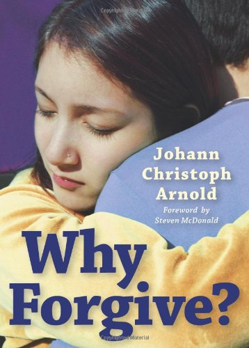 Why Forgive? / Johann Christoph Arnold
