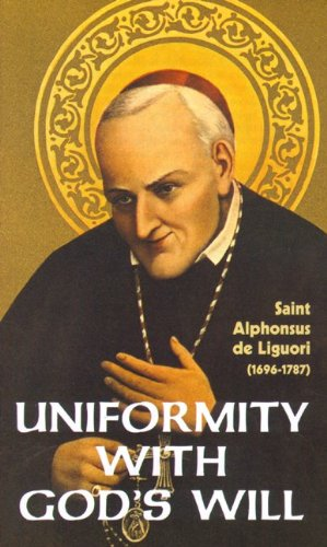 Uniformity with God's Will / St. Alphonsus Liguori