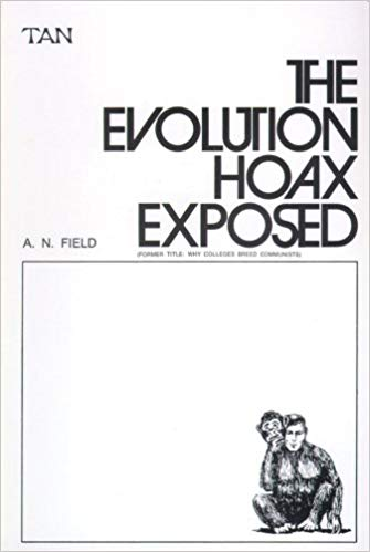 The Evolution Hoax Exposed / AN Field