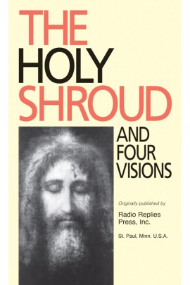 The Holy Shroud and Four Visions / Revs Frs O'Connell and Carty