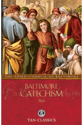 Baltimore Catechism Two: The Third Council of Baltimore