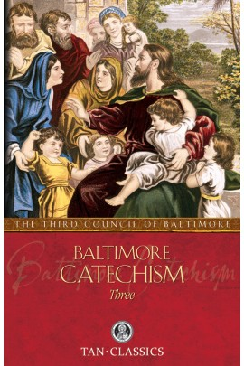 Baltimore Catechism Three: The Third Council of Baltimore