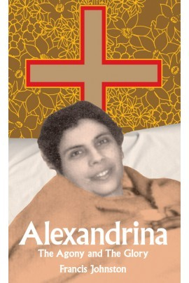 Alexandrina: The Agony and the Glory  Francis W. Johnston