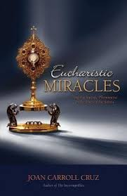 Eucharistic Miracles: And Eucharistic Phenomenon in the Lives of the Saints / Joan Carroll Cruz