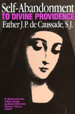 Self-Abandonment to Divine Providence / Father Jean-Pierre de Caussade