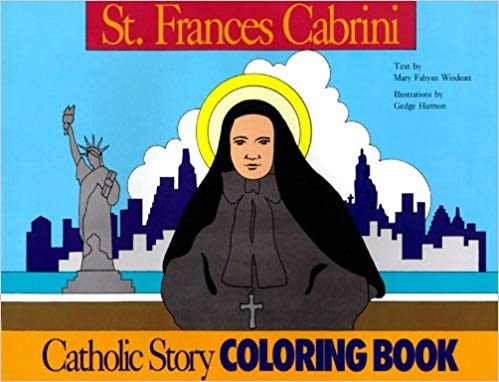 St Frances Cabrini Coloring Book A Catholic Story Coloring Book / Windeatt and Gedge Harmon