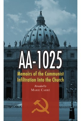 AA-1025: Memoirs of the Communist Infiltration into the Church / Marie Carre