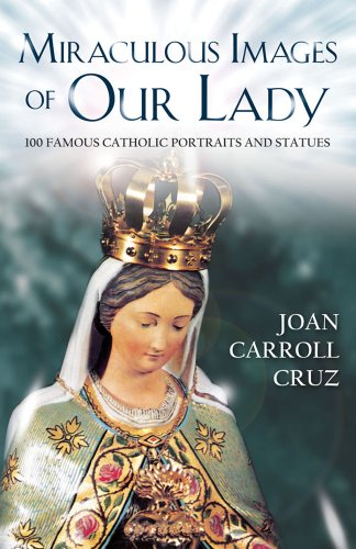 Miraculous Images of Our Lady / Joan Carroll Cruz