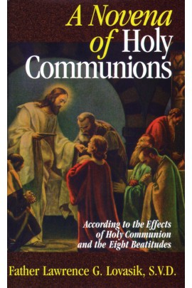 A Novena of Holy Communions: According to the Effects of Holy Communion and the Eight Beatitudes / Rev Fr Lawrence G Lovasik SVD