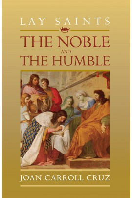 Lay Saints: The Noble and The Humble / Joan Carroll Cruz
