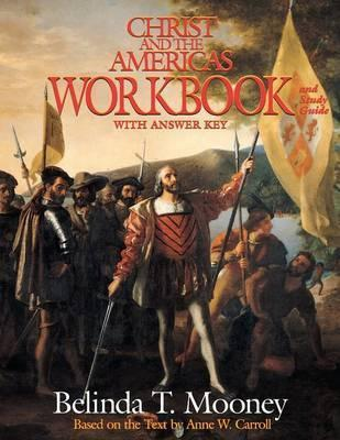 Christ and the Americas Workbook / Belinda T Mooney