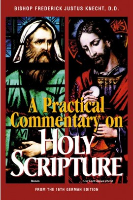 A Practical Commentary on Holy Scripture / Most Rev Frederick Justus Knecht DD