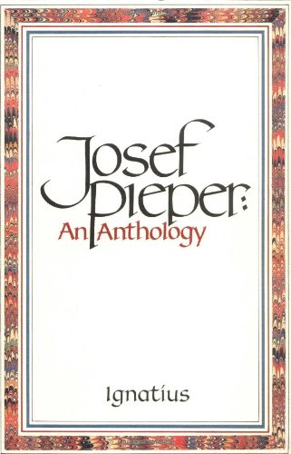 An Anthology / Josef Pieper; Foreword by Hans Urs von Balthasar