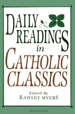 Daily Readings in Catholic Classics / Compiled by Fr Rawley Myers