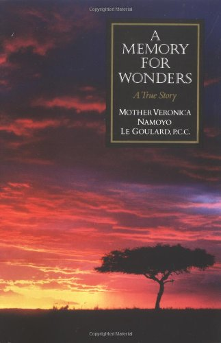 A Memory for Wonders a True Story / Veronica Namoyo Le Goulard