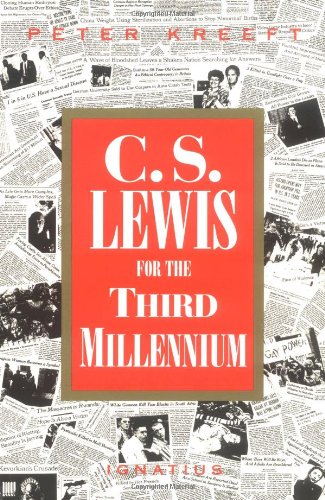 C S Lewis for the Third Millennium : Six Essays on the Abolition of Man / Peter Kreeft