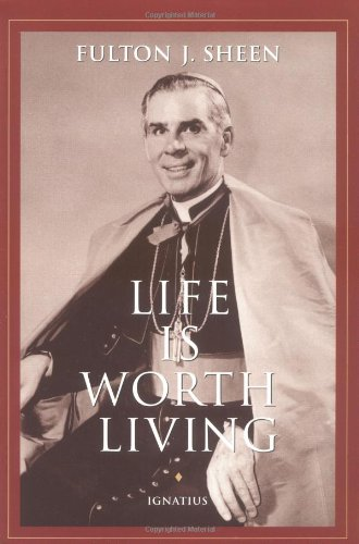 Life is Worth Living / Fulton Sheen