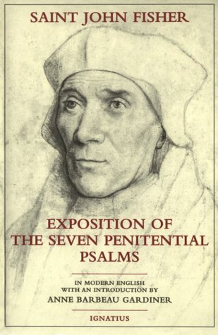 Exposition of the Seven Penitential Psalms / Saint John Fisher