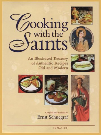 Cooking with the Saints / Compiled by Ernst Schuegraf