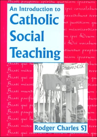 An Introduction to Catholic Social Teaching / Rodger Charles