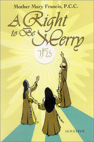 A Right to be Merry / Mother Mary Francis