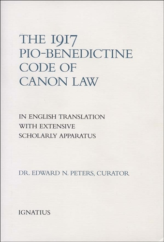 The 1917 Pio Benedictine Code of Canon Law / Edward N Peters