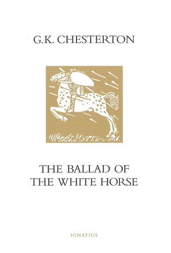 The Ballad of the White Horse / G K Chesterton
