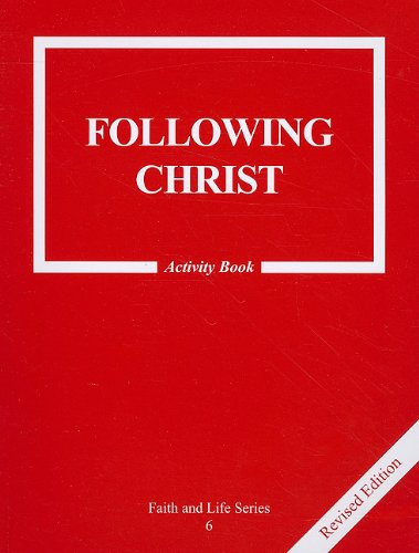 Faith and Life Series: Book 6: Following Christ / Activity Book