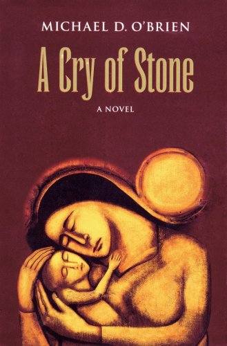 A Cry of Stone: a Novel / Michael D. O'Brien (PAPERBACK)