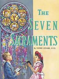 The Seven Sacraments / Rev Lawrence G Lovasik SVD