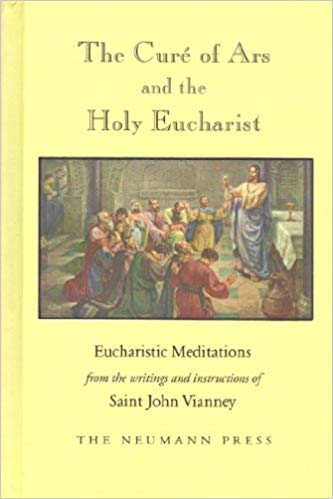 The Cure of Ars and the Holy Eucharist / Saint John Vianney