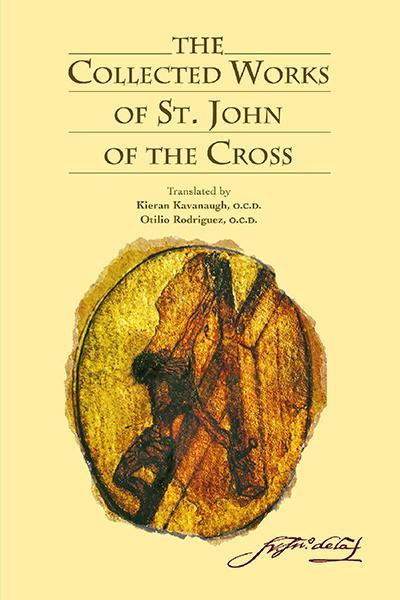 The Collected Works of Saint John of the Cross / Translated by Kieran Kavanaugh & Otilio Rodriguez [PAPERBACK]