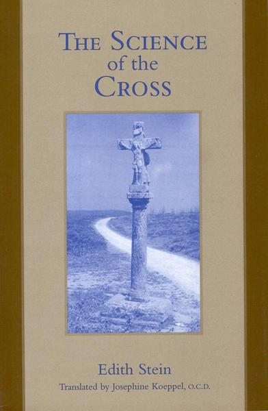 The Science of the Cross (The Collected Works of Edith Stein, vol. 6)