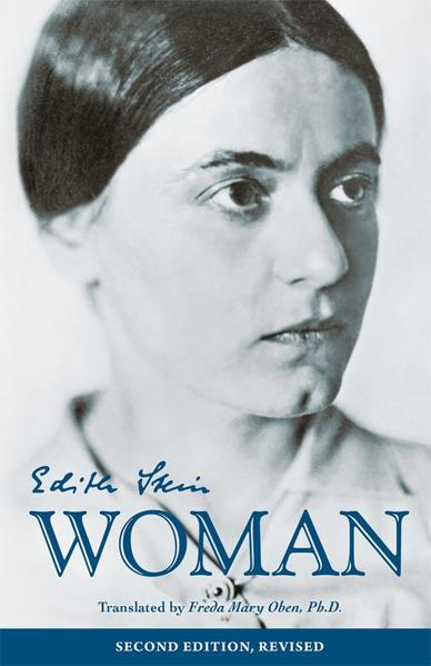 Essays On Woman (The Collected Works of Edith Stein, vol. 2) Second Edition, revised (1996) / Edith Stein (Teresa Benedicta of the Cross)  Translated by Freda Mary Oben PhD