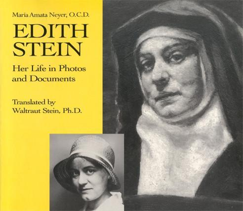 Edith Stein Her Life in Photos and Documents / Amata Neyer, OCD Translated by Waltraut Stein, PhD