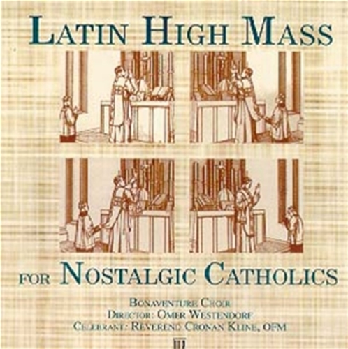 Latin High Mass for Nostalgic Catholics CD